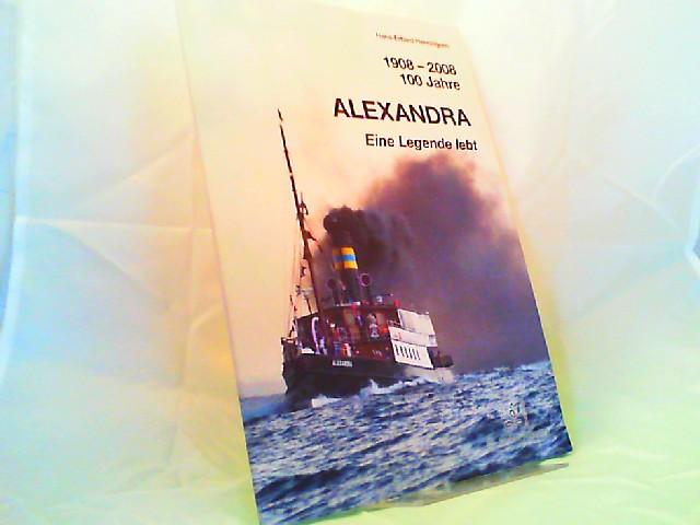 Henningsen, Hans-Erhard: 1908 - 2008, 100 Jahre Alexandra. Eine Legende lebt.