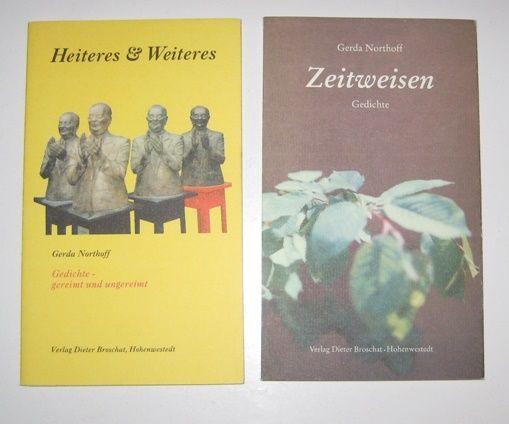 Northoff, Gerda: 2 Bände: Zeitweisen. Gedichte und andere Gedanken. / Heiteres & Weiteres. Gedichte - gereimt und ungereimt.