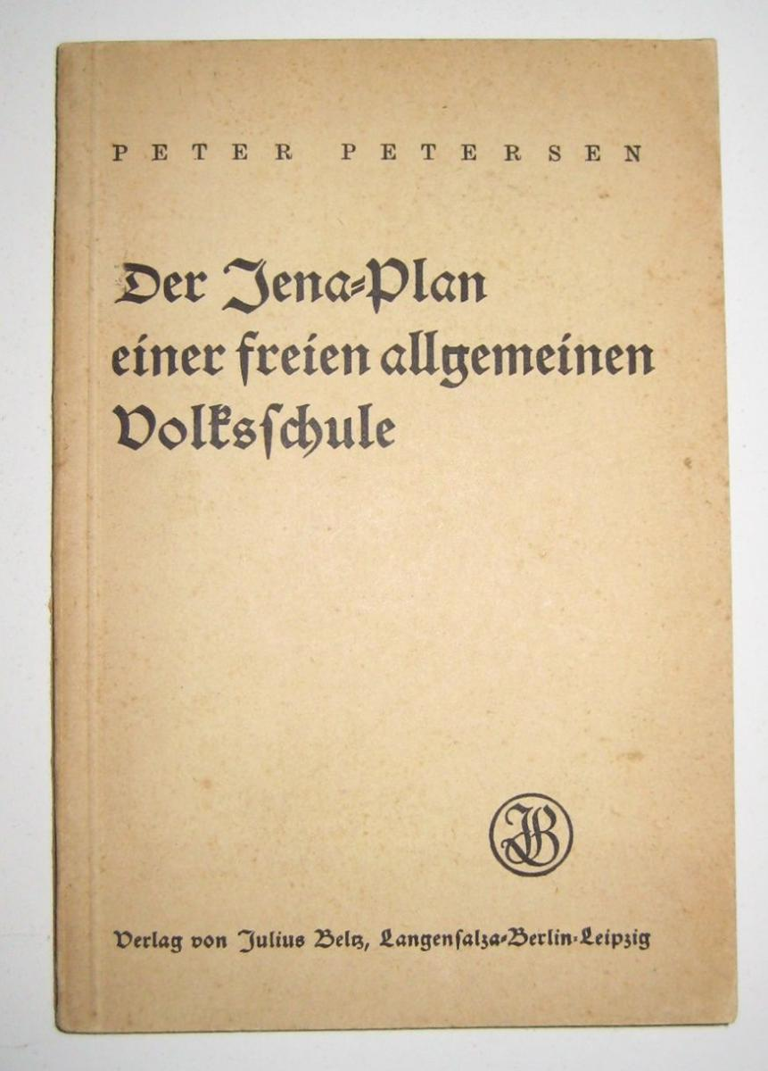Petersen, Peter: Der Jena-Plan einer freien allgemeinen Volksschule. MIT BEIGABE: Der kleine Jena-Plan.