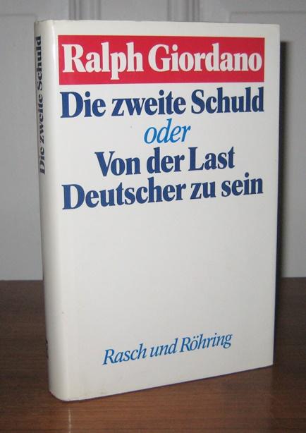 Giordano, Ralph: Die zweite Schuld oder von der Last, Deutscher zu sein. (Signiertes Exemplar).