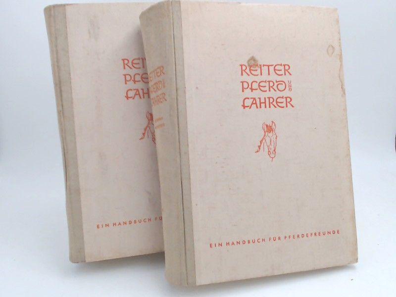 Geuer, C. (Hg.): 2 Bücher zusammen - Reiter, Pferd und Fahrer. Ein Handbuch für den Bauern, Landwirt und Züchter, den Soldaten, Reiter und Fahrer und für alle Pferdefreunde. Band I und Band II.