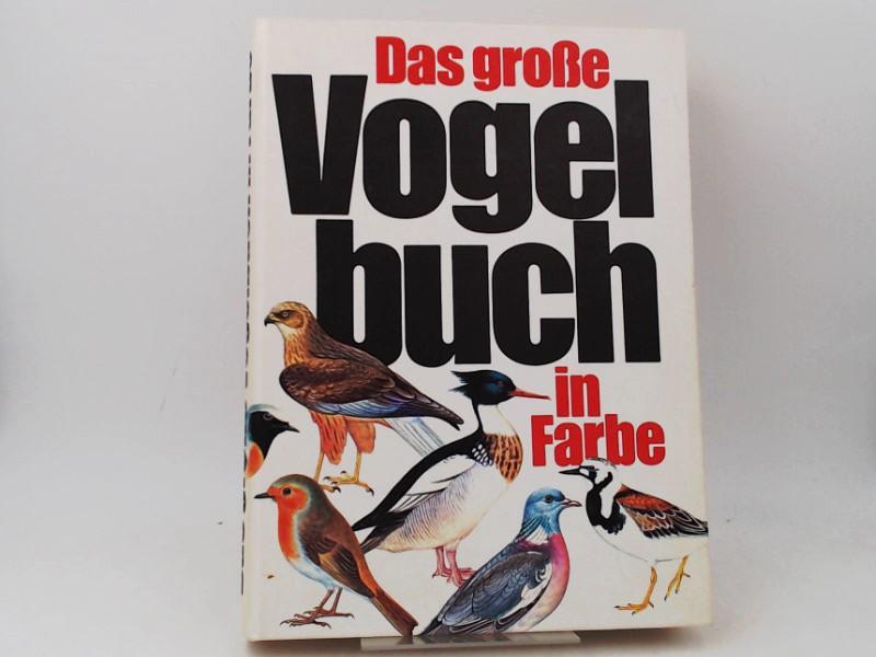 Felix, J. und K. Hisek (Ill.): Das große Vogelbuch in Farbe.