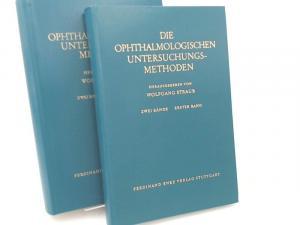 Straub, Wolfgang (Hg.): 2 Bücher zusammen - Die Ophthalmologischen Untersuchungsmethoden. Zwei Bände. Erster und zweiter Band.