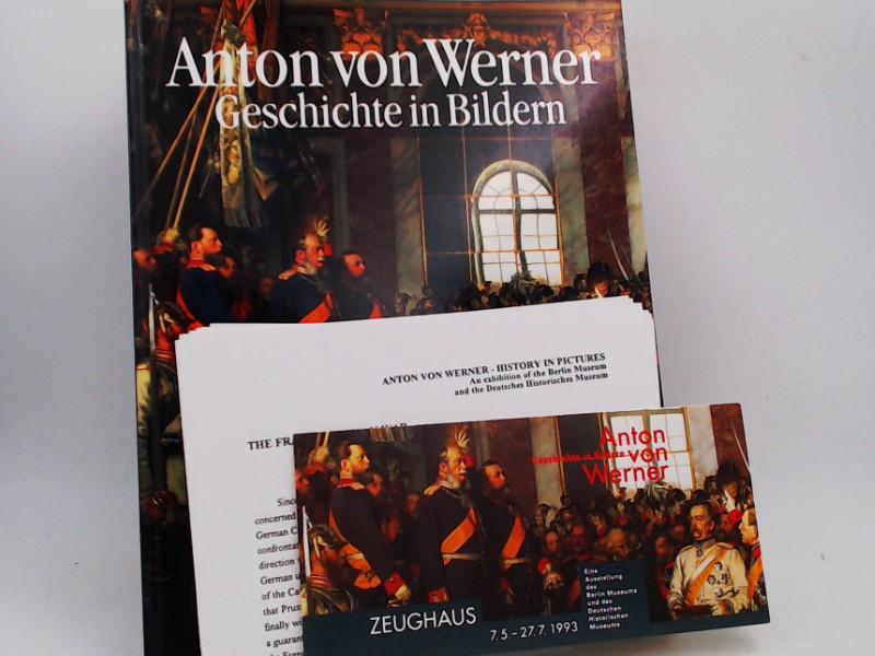 Werner, Anton von (Illustrator) und Dominik Bartmann (Herausgeber): Anton von Werner. Geschichte in Bildern. Ausstellung des Berlin-Museums und des Deutschen Historischen Museums Berlin, im Zeughaus, 6. Mai - 27. Juli 1993.