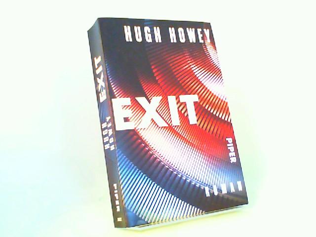 Howey, Hugh: Exit. Roman. Aus dem Englischen von Gaby Wurster. [Piper 30921]