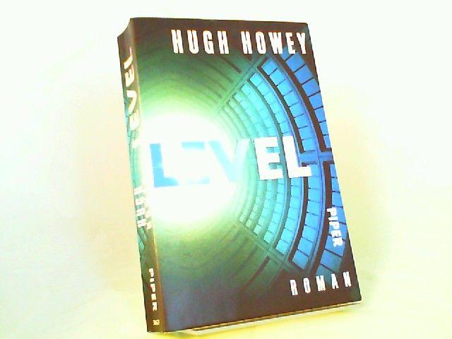 Howey, Hugh: Level. Roman. Aus dem Englischen von Gaby Wurster. [Piper 30677]