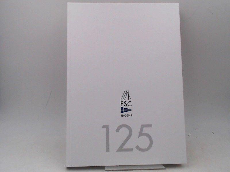 Flensburger Segel-Club (Hg.): 125 Jahre Flensburger Segel-Club. FSC 1890-2015. Redaktion und Texte: Gerd Kall/FSC Archiv/FSC Festschrift 1990.