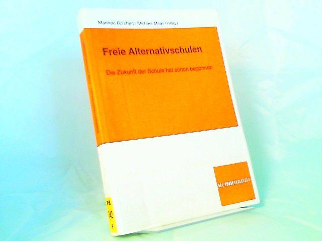 Borchert, Manfred (Herausgeber) und Michael Maas (Herausgeber): Freie Alternativschulen. Die Zukunft der Schule hat schon begonnen.