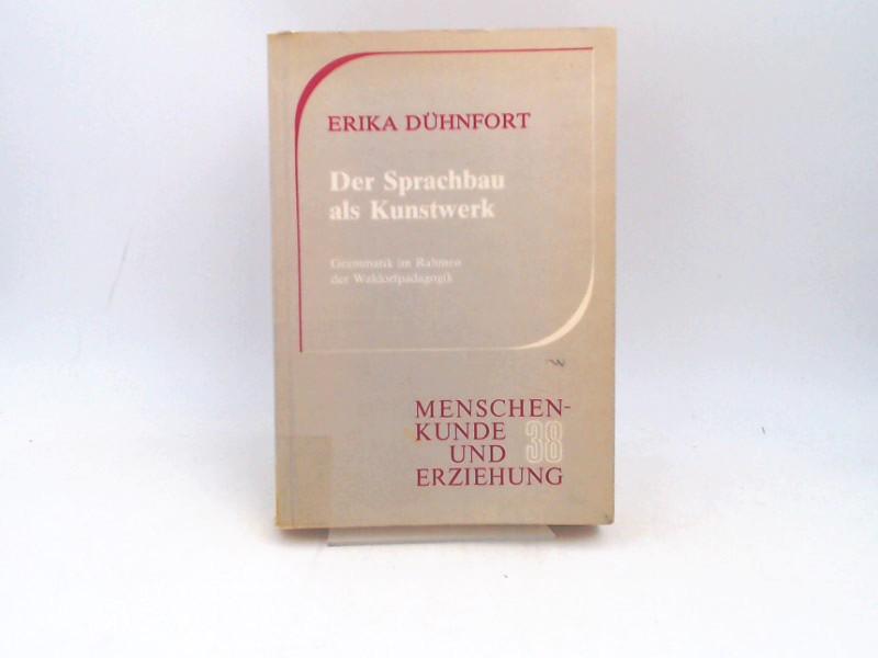 Dühnfort, Erika: Der Sprachbau als Kunstwerk. Grammatik im Rahmen der Waldorfpädagogik. [Menschenkunde und Erziehung ; 38]