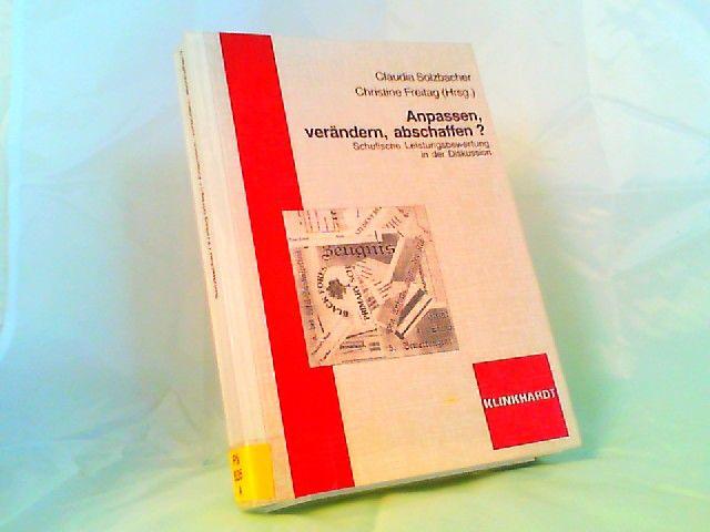 Solzbacher, Claudia (Herausgeberin) und Christine Freitag (Herausgeberin): Anpassen, verändern, abschaffen? Schulische Leistungsbewertung in der Diskussion.