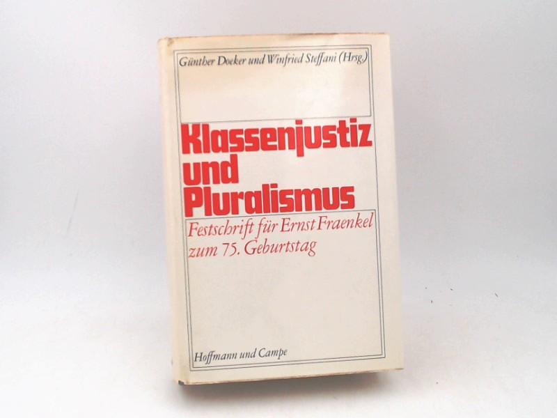 Steffani, Winfried (Herausgeber) und Günther Doeker-Mach (Herausgeber): Klassenjustiz und Pluralismus : Festschrift für Ernst Fraenkel zum 75. Geburtstag am 26. Dezember 1973.