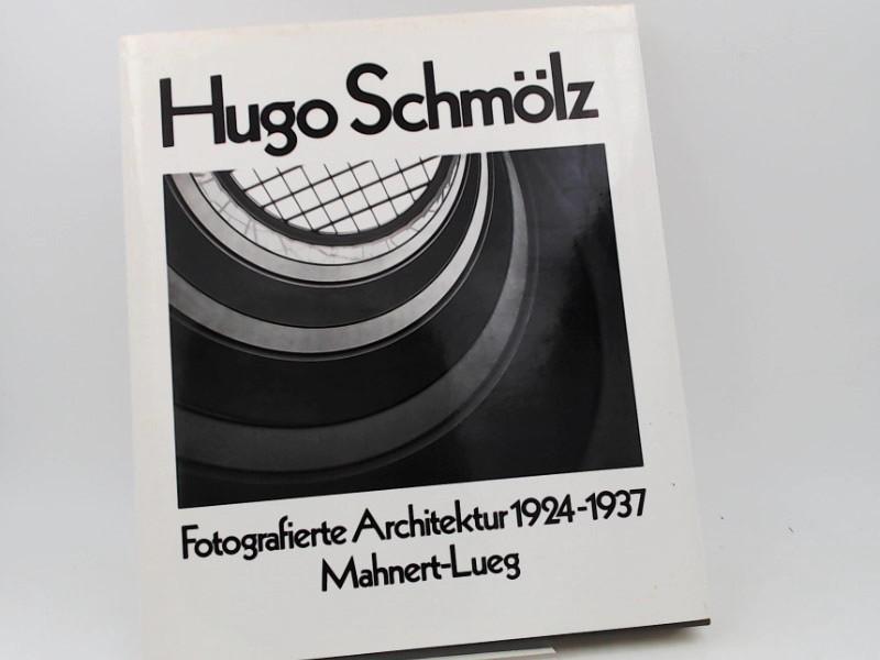 Schmölz, Karl-Hugo: Fotografierte Architektur 1924 - 1937.