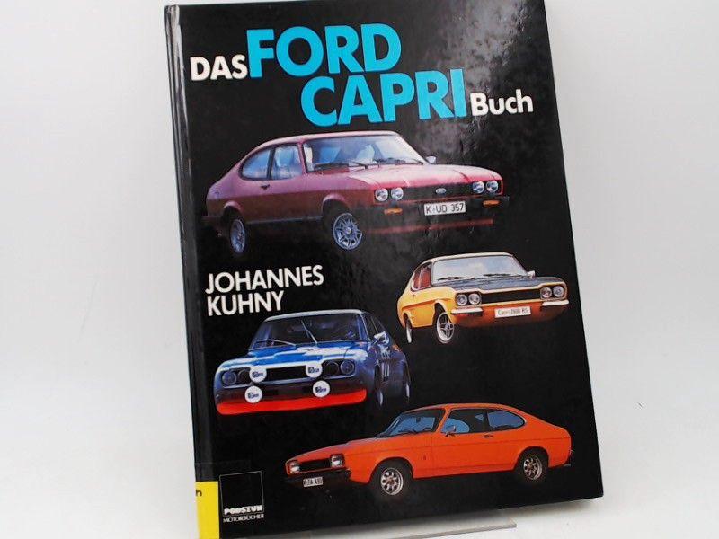 Kuhny, Johannes: Das Ford-Capri-Buch.
