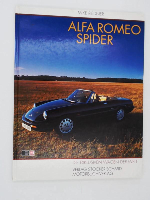 Mike, Riedner: Alfa Romeo Spider. Die exklusiven Wagen der Welt.