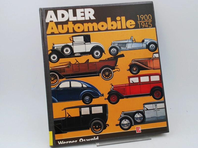 Oswald, Werner: Adler-Automobile 1900-1945. Geschichte und Typologie einer großen deutschen Automarke vergangener Jahre.