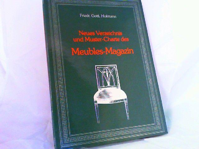 Hofmann, Friedrich Gottlob: Neues Verzeichnis und Muster-Charte des Meubles-Magazin.