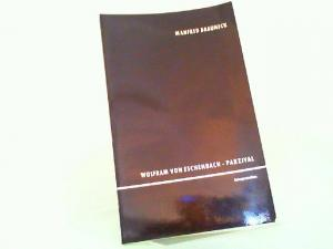 Brauneck, Manfred und Wolfram von Eschenbach: Wolfram von Eschenbach: Parzival. Interpretation. Einführung in die Problematik. [Texte]