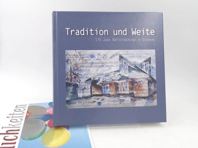Evangelisch-Freikirchliche Gemeinde Oldenburg (Hg.): Tradition und Weite. 175 Jahre Baptistengemeinde in Oldenburg.