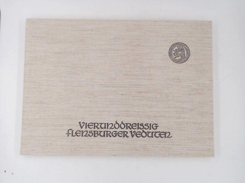 Redlefsen, Elke (Hg.) und Ulrich Schulte-Wülwer (Hg.): 34 Flensburger Veduten. Ein Bildwerk der Gesellschaft für Flensburger Stadtgeschichte e. V.