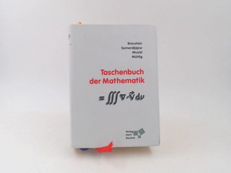Bronstein, Ilja N., Konstantin A. Semendjajew Gerhard Musiol u. a.: Taschenbuch der Mathematik.