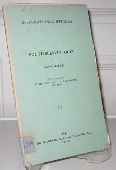 Magle, Hans: South-Slesvig Quiz. With a Foreword by Dean A. S. Duncan-Jones Chichester. [International Studies. Documentary Research Service on International Affairs].