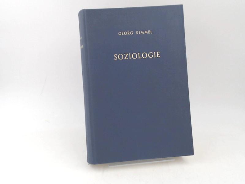 Simmel, Georg: Soziologie. Untersuchungen über die Formen der Vergesellschaftung. [Georg Simmel. Gesammelte Werke. Zweiter Band]