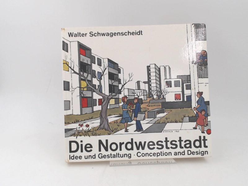 Schwagenscheidt, Walter (Verfasser): Die Nordweststadt : Idee und Gestaltung. Conception and Design.