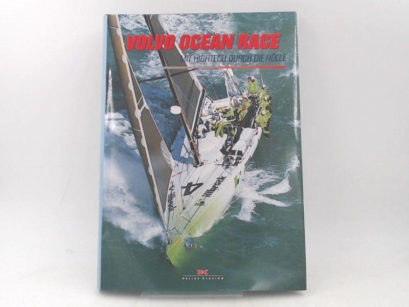 Eagleson, Jane (Herausgeberin): Volvo Ocean Race. Mit Hightech durch die Hölle.