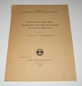 Hecht, H. und F. A. Fischer: Anwendungen der Ausbreitung des Schalles in freien Medien. Sonderdruck aus Handbuch der Experimentalphysik Band XVII/2.