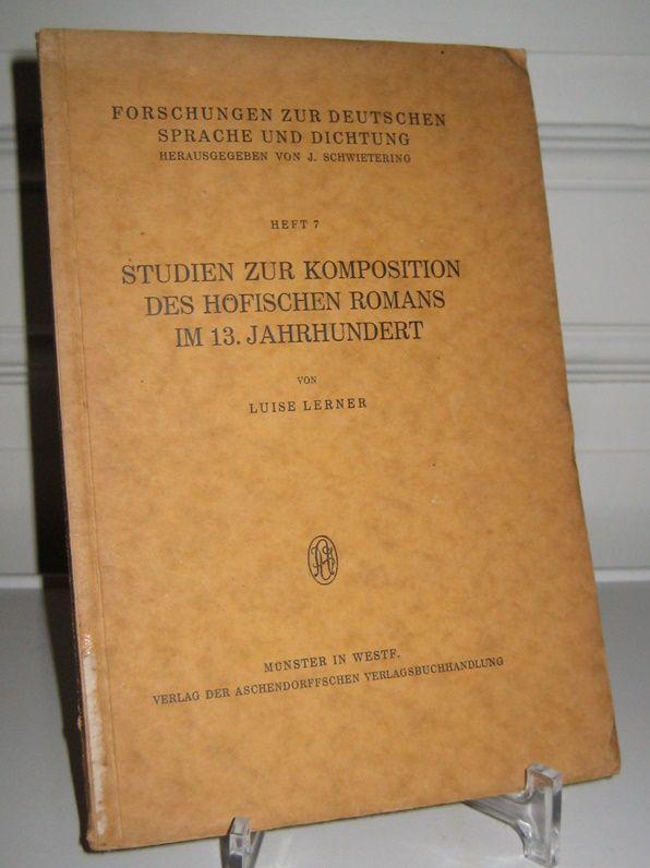 Lerner, Luise: Studien zur Komposition des höfischen Romans im 13. Jahrhundert. [Forschungen zur Deutschen Sprache und Dichtung. Hrsg. von J. Schwietering. Heft 7].