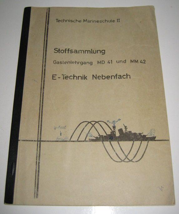 Technische Marineschule Kiel (Hrsg.): Technische Marineschule II: Stoffsammlung. Gastenlehrgang MD 41 und MM 42. E-Technik Nebenfach.