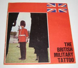 The British Military Tattoo (Hrsg.): Deutsches Programmheft: The British Military Tattoo of The Royal Artillery / The Grenadier Guards / The Royal Scots.