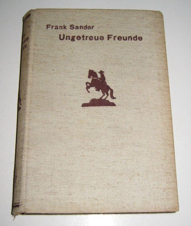 Sander, Frank: William Hay-Serie: Ungetreue Freunde. [Verl.-Nr. 274].