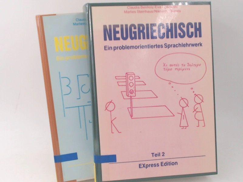 Benholz, Claudia, Eva Lipkowski und Marlies Steinhaus; Nikolaos Thanos: 2 Bücher zusammen - Neugriechisch. Ein problemorientiertes Sprachlehrwerk. 1) Teil 1. Lehrbuch; 2) Teil 2. Lehrbuch.