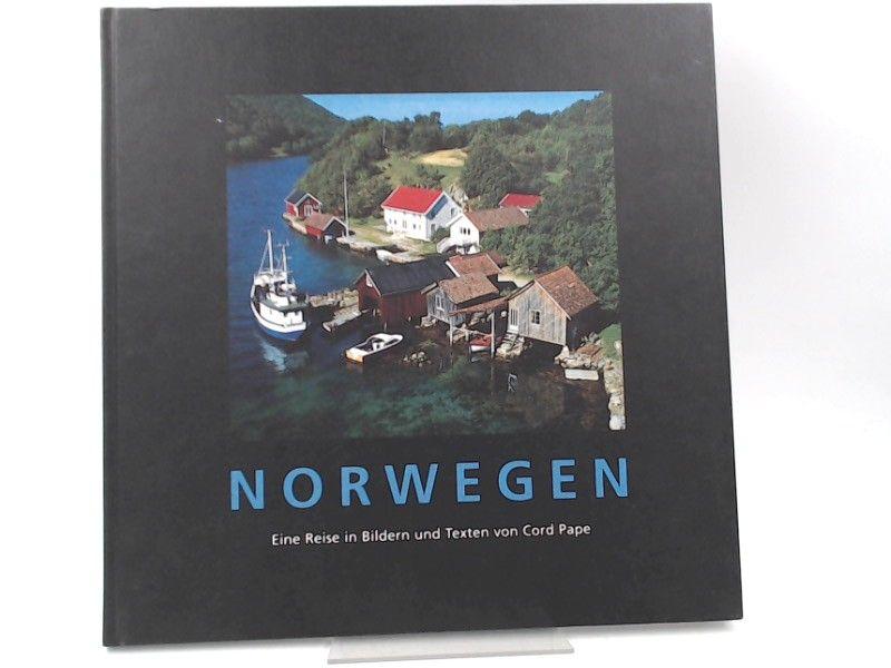 Pape, Cord: Norwegen. Eine Reise in Bildern und Texten.