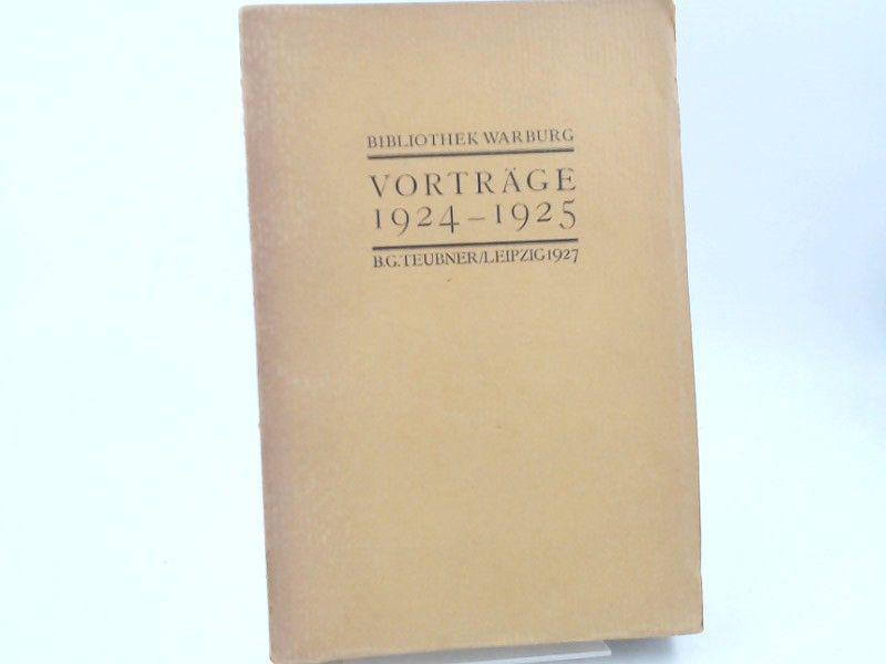 Saxl, Fritz (Hg.): Vorträge 1924-1925. [Veröffentlichungen der Bibliothek Warburg. II. Vorträge. Band IV. 1924-1925]