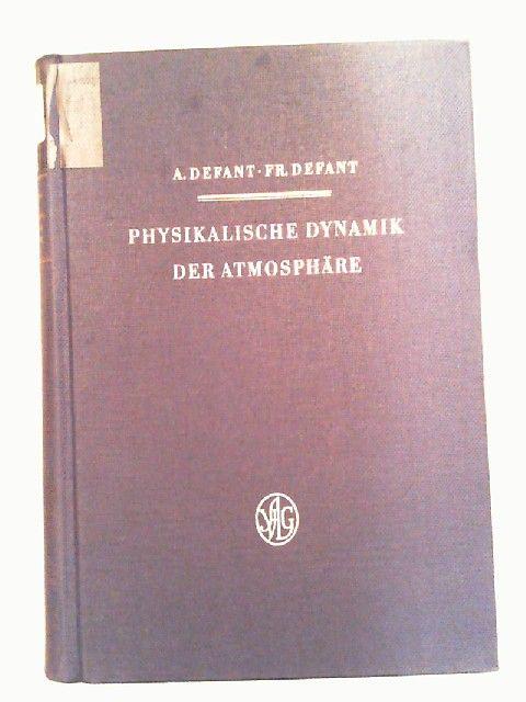Defant, Albert und Friedrich Defant: Physikalische Dynamik der Atmosphäre. Mit 139 Abbildungen.