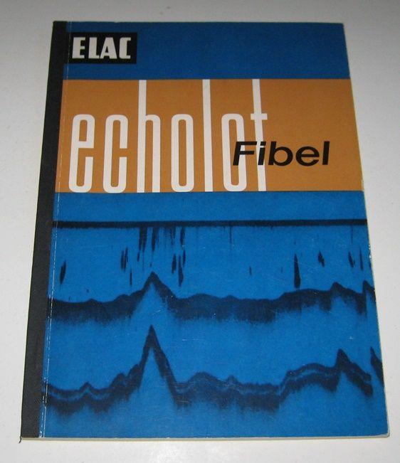 ELAC-Electroacustic-GmbH, Kiel (Hrsg.): Echolot-Fibel. Gut gelotet ist schon halb gefangen!.