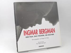 Oliver, Roger W. (Herausgeber): Ingmar Bergman. Der Film, das Theater, die Bücher. Vorwort von Pier Marco De Santi.