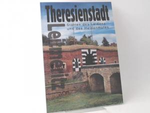 Kejrová, Jitka (Herausgeber): Theresienstadt, Leitmeritz: Stätten des Leidens und des Heldenmutes.