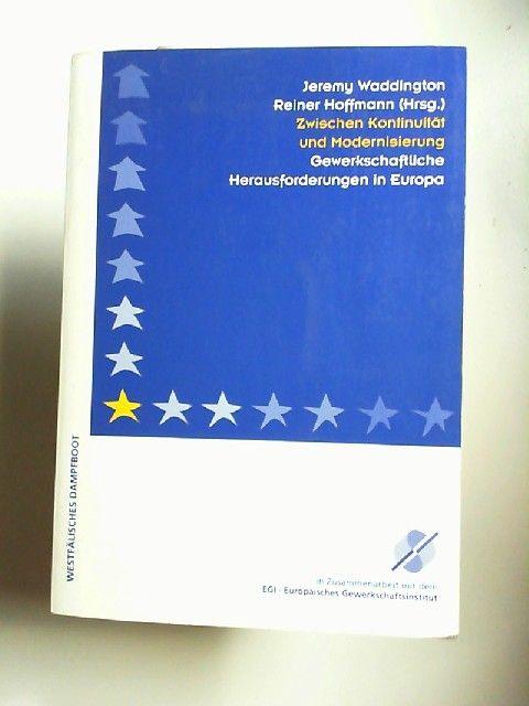 Waddington, Jeremy und Reiner Hoffmann (Hrsg.): Zwischen Kontinuität und Modernisierung : gewerkschaftliche Herausforderungen in Europa.