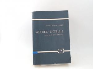 Müller-Salget, Klaus: Alfred Döblin: Werk und Entwicklung. [Bonner Arbeiten zur deutschen Literatur; Band 22]