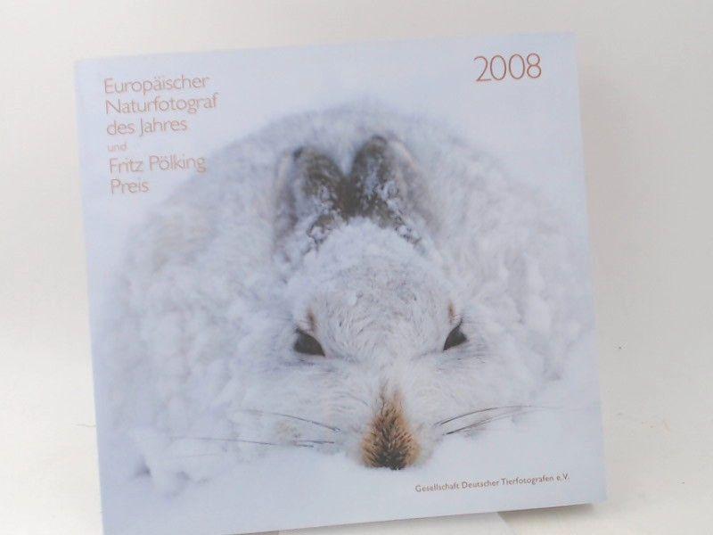 Gesellschaft Deutscher Tierfotografen: Europäischer Naturfotograf des Jahres 2008 und Fritz Pölking Preis.