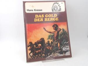 Kresse, Hans: Das Gold der Berge. [Carlsen Comics. Die Indianer. Band 6]