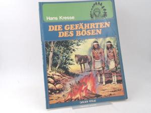 Kresse, Hans: Die Gefährten des Bösen.