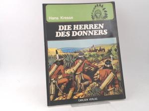 Kresse, Hans: Die Herren des Donners . [Die Indianer. Band 1]