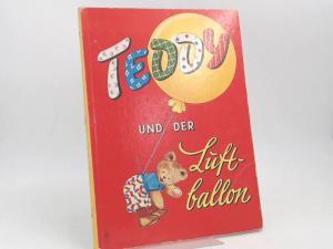 Alberti, Otto (Text) und Lilly Scherbauer (Bilder): Teddy und der Luftballon.