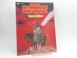 Charlier, Jean-Michel (Text) und Jean Giraud (Ill.): Leutnant Blueberry. Band 10. General Gelbhaar.