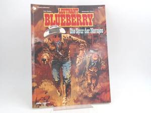 Charlier, Jean-Michel (Text) und Jean Giraud (Ill.): Leutnant Blueberry. Band 5. Die Spur der Navajos.