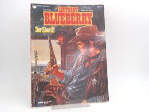 Charlier, Jean-Michel (Text) und Jean Giraud (Ill.): Leutnant Blueberry. Band 6. Der Sheriff.